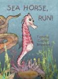 img - for Sea Horse, run! Paperback - September 1, 2011 book / textbook / text book