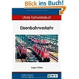 Utrata Fachwörterbuch: Eisenbahnverkehr Englisch-Deutsch / Deutsch-Englisch