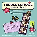 Middle School: How to Deal | Sara Borden,Alex Stikeleather,Maria Valladares,Sarah Miller,Miriam Yelton
