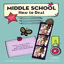 Middle School: How to Deal (       UNABRIDGED) by Sara Borden, Alex Stikeleather, Maria Valladares, Sarah Miller, Miriam Yelton Narrated by Cassandra Morris