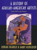 A History of African-American Artists: From 1792 to the Present (0394570162) by Bearden, Romare