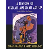 A History of African-American Artists: From 1792 to the Present ~ Romare Bearden