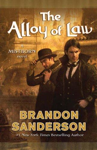 The Alloy of Law: A Mistborn Novel by Brandon Sanderson