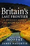 img - for Britain's Last Frontier: A Journey Along the Highland Line book / textbook / text book