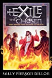 Exile of the Chosen: God's Heroes From Solomon to Malachi (War of the Ages)