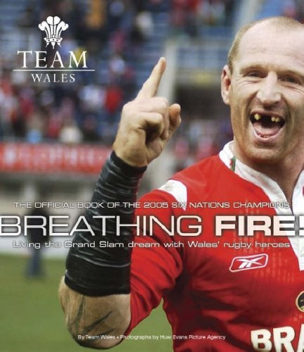 Breathing Fire: Living the Grand Slam Dream with Wales Rugby Heroes - The Official Book of the 2005 Six Nation Champions (Team Wales) by Wrpa Wrpa (1-May-2005) Hardcover