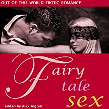 Fairy Tale Sex: Out of This World Erotic Romance (       UNABRIDGED) by Alex Algren Narrated by Sami Moss