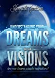 Understanding Your Dreams and Visions