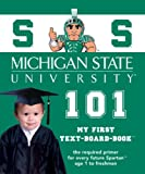 Michigan State University 101: My First Text-Board-Book