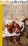 Project AirFryer: More Than 200 Quick...
