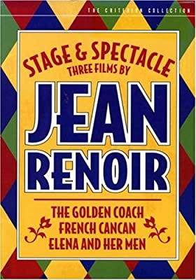 Stage and Spectacle: Three Films by Jean Renoir (The Golden Coach / French Cancan / Elena and Her Men) (The Criterion Collection)