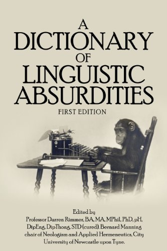 A Dictionary of Linguistic Absurdities