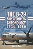 Image of The B-29 Superfortress Chronology, 1934-1960