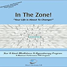 In the Zone: Maximum Performance 4 x 4 Series, Volume 3 (       UNABRIDGED) by Brian E Birchmeier Narrated by Brian E Birchmeier, CHt