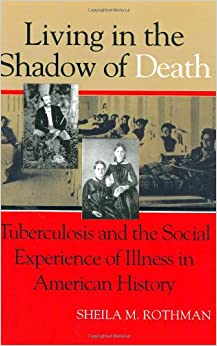 Living In The Shadow Of Death Tuberculosis And The Social