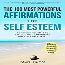 The 100 Most Powerful Affirmations for Self Esteem Audiobook by Jason Thomas Narrated by Denese Steele, David Spector