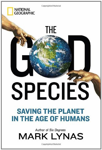 The God Species: Saving the Planet in the Age of Humans: Mark Lynas: 9781426208911: Amazon.com: Books