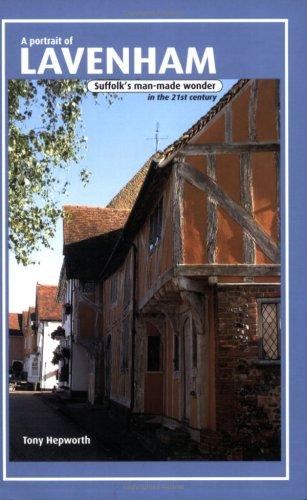 A Portrait of Lavenham: Suffolk's Man-made Wonder