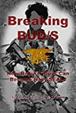Breaking BUD/S: How Regular Guys Can Become Navy SEALs