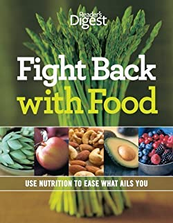 Fight Back With Food: Use Nutrition to Heal What Ails You
