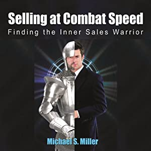Selling at Combat Speed: Finding the Inner Sales Warrior Audiobook