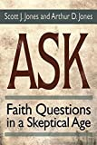 img - for Ask: Faith Questions in a Skeptical Age book / textbook / text book