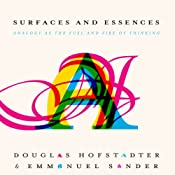 Surfaces and Essences: Analogy as the Fuel and Fire of Thinking | [Douglas Hofstadter, Emmanuel Sander]