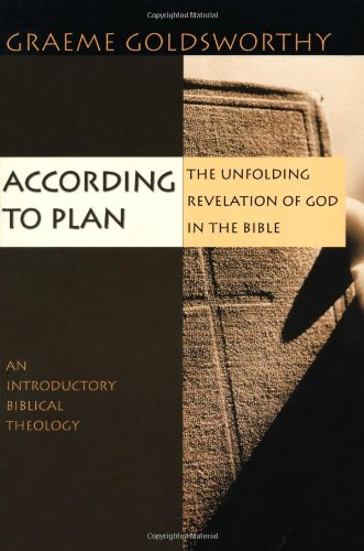 According to Plan: The Unfolding Revelation of God in the Bible: Graeme Goldsworthy: 9780830826964: Amazon.com: Books