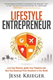 img - for Lifestyle Entrepreneur: Live Your Dreams, Ignite Your Passions and Run Your Business From Anywhere in The World book / textbook / text book