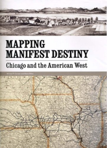 Mapping Manifest Destiny: Chicago and the American West