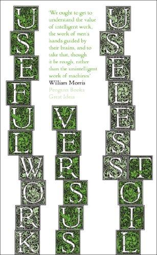 William Morris - Useful Work v. Useless Toil