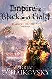 Empire in Black and Gold (Shadows of the Apt) Adrian Tchaikovsky