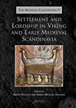 Settlement and Lordship in Viking and Early Medieval Scandinavia (MEDIEVAL COUNTRYSIDE)