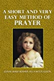 img - for A Short and Very Easy Method of Prayer book / textbook / text book