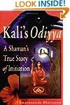 Kali's Odiyya: A Shaman's True Story...