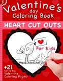 Valentine s Day Coloring Book: Heart Cut Outs For Kids and 21 Coloring Pages
