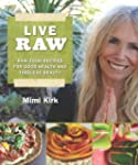 Live Raw: The Natural Way to Good Hea...