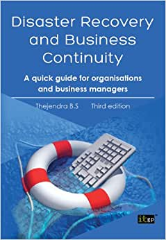 Disaster Recovery And Business Continuity: A Quick Guide For Organisations And Business Managers