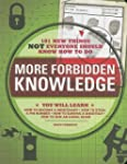 More Forbidden Knowledge: 101 New Thi...