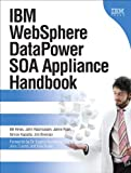Bill Hines IBM Websphere Datapower SOA Appliance Handbook (IBM Press)