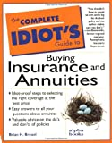 The Complete Idiots Guide to Buying Insurance and Annuities