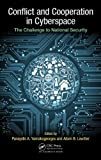 Conflict and Cooperation in Cyberspace: The Challenge to National Security