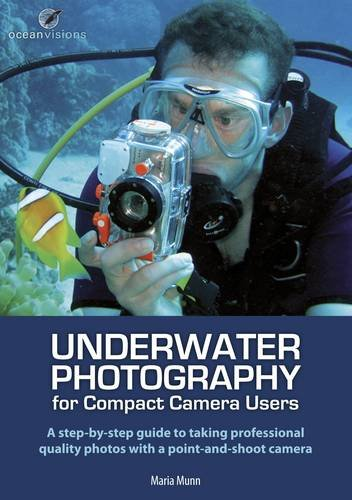 Underwater Photography for Compact Camera Users: