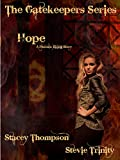 Hope: The Gatekeeper Series (Phoenix Rising Short Stories Book 4)