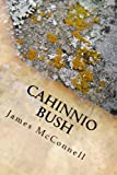 img - for Cahinnio Bush book / textbook / text book