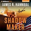 Shadow Maker: Nick Baron, Book 2 Audiobook by James R. Hannibal Narrated by Luke Daniels
