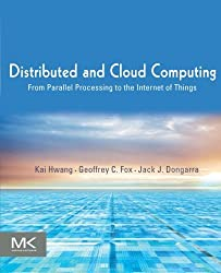 Distributed and Cloud Computing: From Parallel Processing to the Internet of Things from Morgan Kaufmann