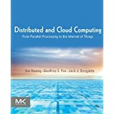 Distributed and Cloud Computing: From Parallel Processing to the Internet of Things ~ Kai Hwang
