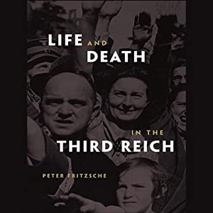 Life and Death in the Third Reich | [Peter Fritzsche]