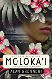Moloka'i (Large Print) (1429943238) by Brennert, Alan
